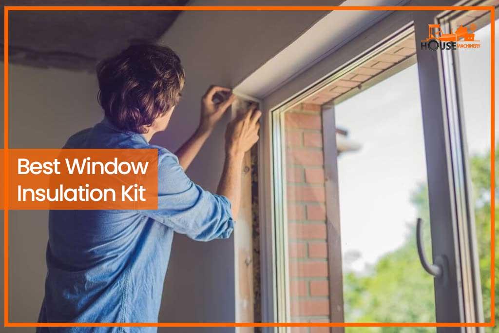 Best Window Insulation Kit