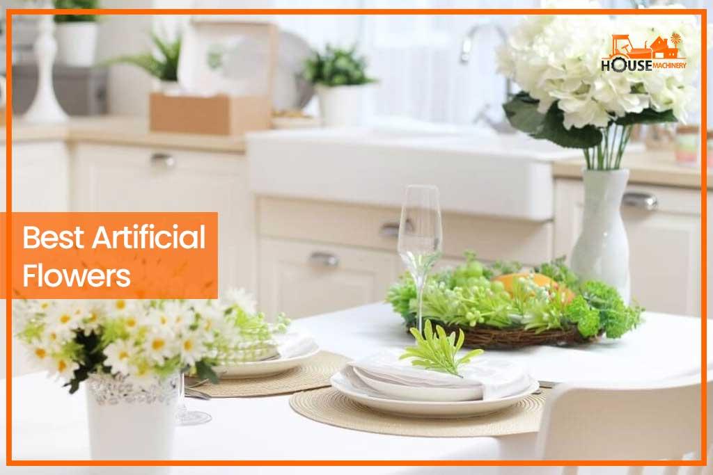 Best Artificial Flowers