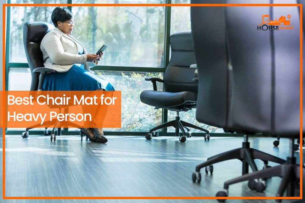 Best Chair Mat for Heavy Person