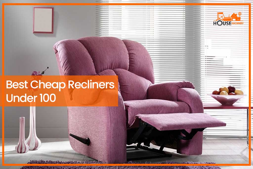 Best Cheap Recliners Under 100