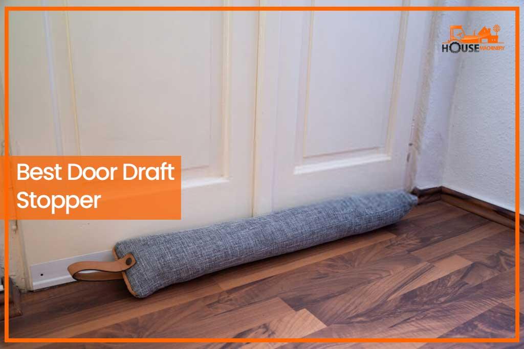 Best Door Draft Stopper