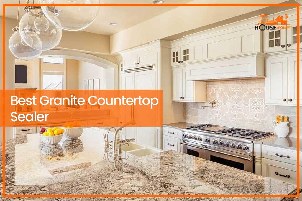 Best Granite Countertop Sealer