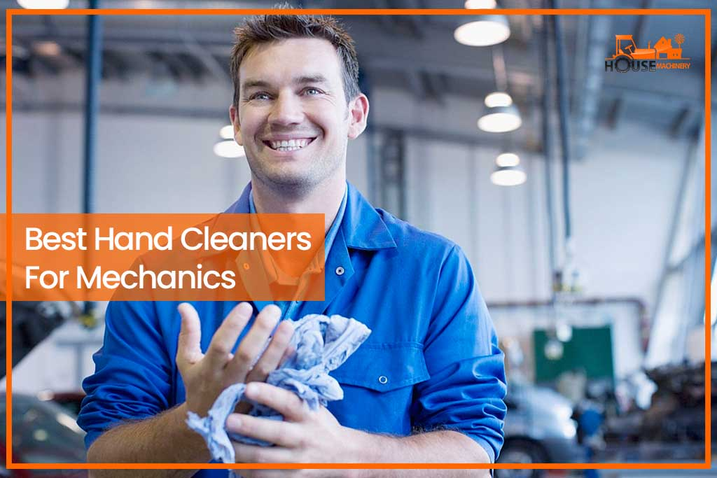 Best Hand Cleaners For Mechanics