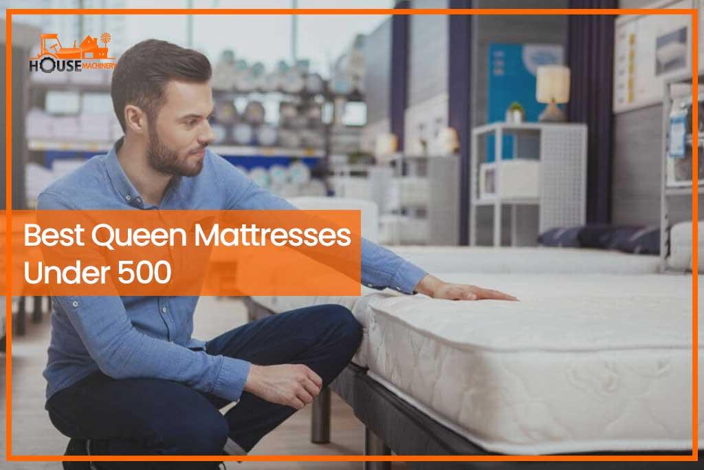 Best Queen Mattresses Under 500