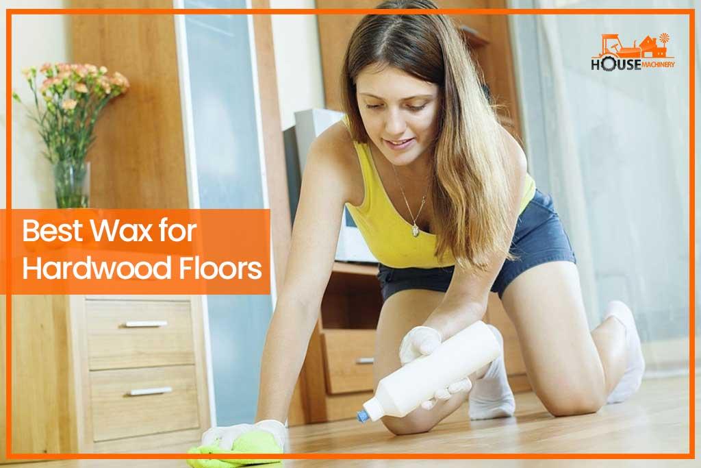 Best Wax for Hardwood Floors
