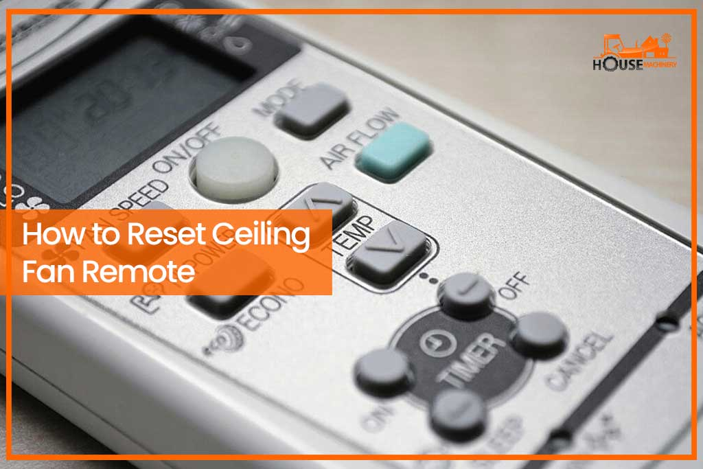 How To Reset Ceiling Fan Remote A Quick Guide House Machinery