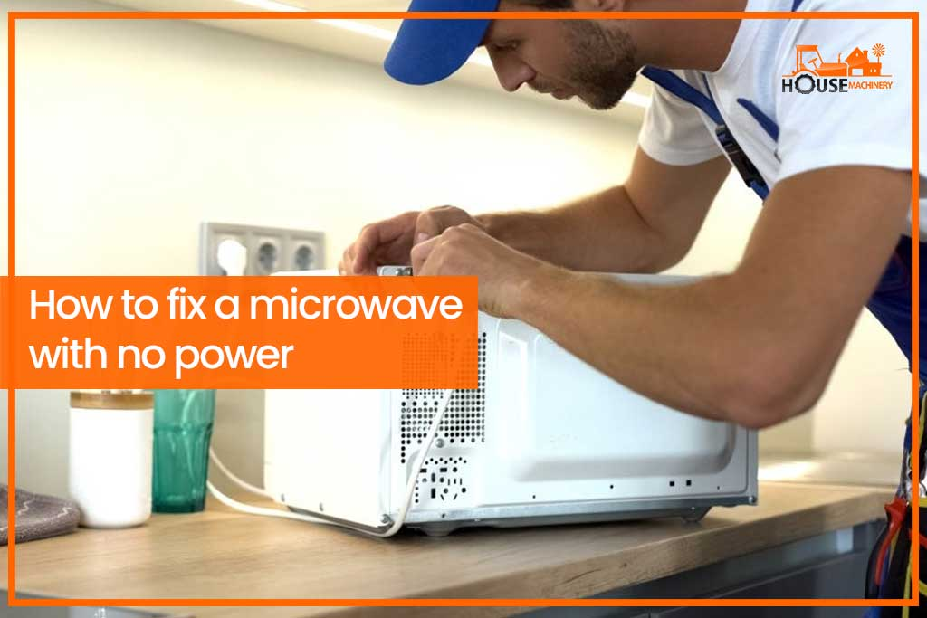 How to fix a microwave with no power