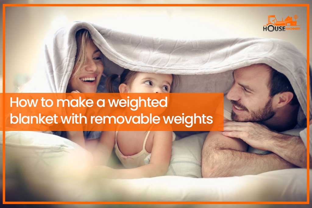 How to make a weighted blanket with removable weights