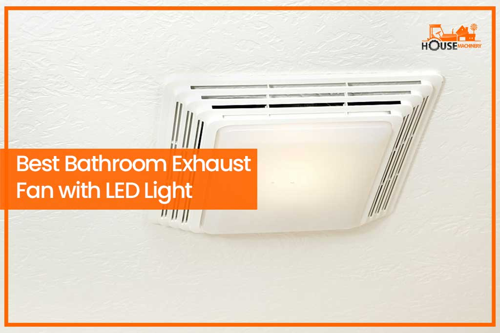 Best Bathroom Exhaust Fan with LED Light