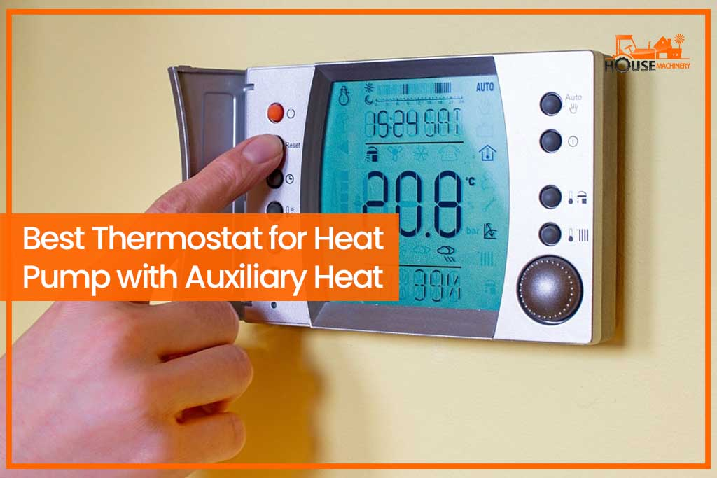 10 Best Thermostat For Heat Pump With Auxiliary Heat