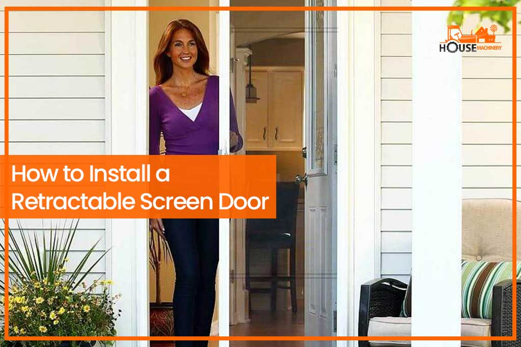 How to Install a Retractable Screen Door