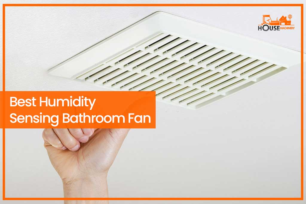 Best Humidity Sensing Bathroom Fan